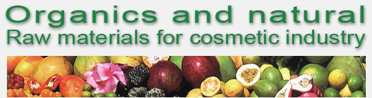 Organics and natural - Raw materials for cosmetic industry